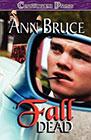 Fall Dead by Ann Bruce