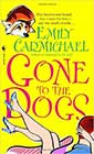 Gone to the Dogs by Emily Carmichael