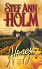 Honey by Stef Ann Holm