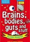 Brains, Bodies, Guts and Stuff by Glenn Murphy