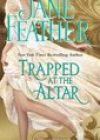 Trapped at the Altar by Jane Feather