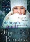 The Apple Pie Knights by Deborah Smith