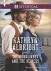 The Gunslinger and the Heiress by Kathryn Albright