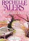 Magnolia Drive by Rochelle Alers