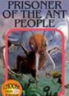 Prisoner of the Ant People by RA Montgomery