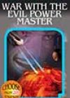 War with the Evil Power Master by RA Montgomery