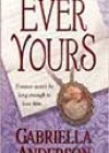 Ever Yours by Gabriella Anderson