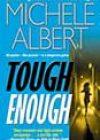 Tough Enough by Michele Albert