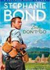 Baby, Don't Go by Stephanie Bond