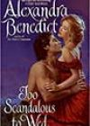 Too Scandalous to Wed by Alexandra Benedict