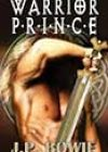 Warrior Prince by JP Bowie