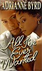 All I've Ever Wanted by Adrianne Byrd