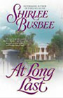 At Long Last by Shirlee Busbee