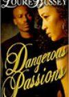 Dangerous Passions by Louré Bussey