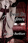 Dear Sir, I'm Yours by Joely Sue Burkhart