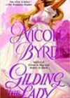 Gilding the Lady by Nicole Byrd