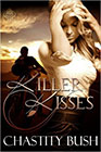 Killer Kisses by Chastity Bush