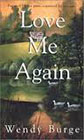 Love Me Again by Wendy Burge