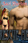 Rescue Me by Jaci Burton