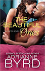 The Beautiful Ones by Adrianne Byrd