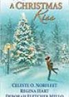 A Christmas Kiss by Celeste O Norfleet, Regina Hart, and Deborah Fletcher Mello