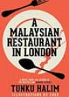 A Malaysian Restaurant in London by Tunku Halim