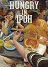 Hungry in Ipoh, edited by Hadi M Nor
