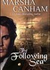 The Following Sea by Marsha Canham