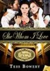 She Whom I Love by Tess Bowery