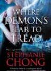 Where Demons Fear to Tread by Stephanie Chong