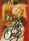 Desire Me Only by Thea Devine