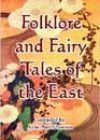 Folklore and Fairy Tales of the East by Julie Ann Dawson