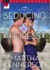 Seducing the Heiress by Martha Kennerson