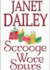 Scrooge Wore Spurs by Janet Dailey