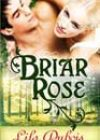 Briar Rose  by Lila Dubois