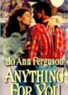 Anything for You by Jo Ann Ferguson