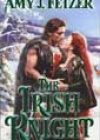 The Irish Knight by Amy J Fetzer