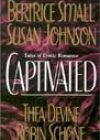 Captivated by Bertrice Small, Susan Johnson, Thea Devine, and Robin Schone