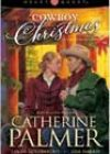 Cowboy Christmas by Catherine Palmer, Lisa Harris, and Linda Goodnight