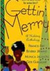 Gettin' Merry by Francis Ray, Beverly Jenkins, Monica Jackson, and Geri Guillaume