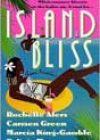 Island Bliss by Rochelle Alers, Carmen Green, Marcia King-Gamble, and Felicia Mason