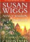 It Happened One Christmas by Susan Wiggs, Nancy Warren, and Jule McBride