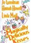 Magically Delicious Kisses by Jo Goodman, Hannah Howell, and Linda Madl