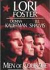 Men of Courage by Lori Foster, Donna Kauffman, and Jill Shalvis