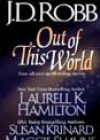 Out of This World by JD Robb, Laurell K Hamilton, Susan Krinard, and Maggie Shayne