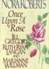 Once upon a Rose by Nora Roberts, Jill Gregory, Ruth Ryan Langan, and Marianne Willman