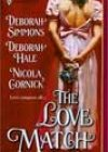 The Love Match by Deborah Simmons, Deborah Hale, and Nicola Cornick