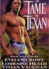 To Tame a Texan by Evelyn Crowe, Lorraine Heath, Vivian Vaughan, and Eileen Wilks