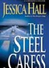 The Steel Caress by Jessica Hall