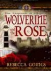 The Wolverine and the Rose by Rebecca Goings